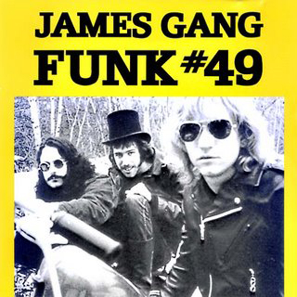 """Funk #49"" - The James Gang 1970"