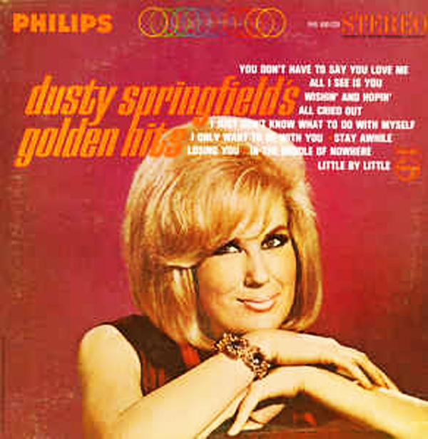"""You Don't Have To Say You Love Me"" - Dusty Springfield 1966"