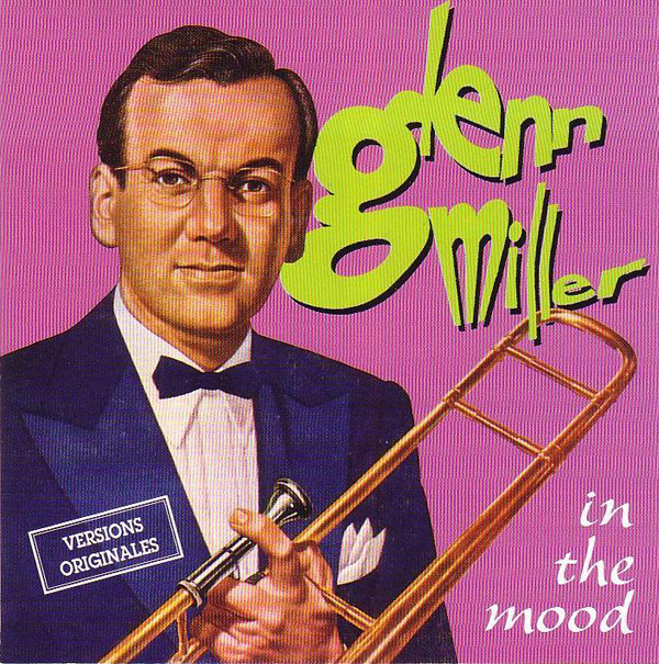 1940 Top Songs - In The Mood - Glenn Miller Orchestra