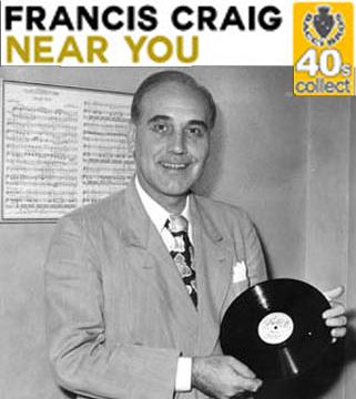 1947 Top Songs - Near You - Francis Craig