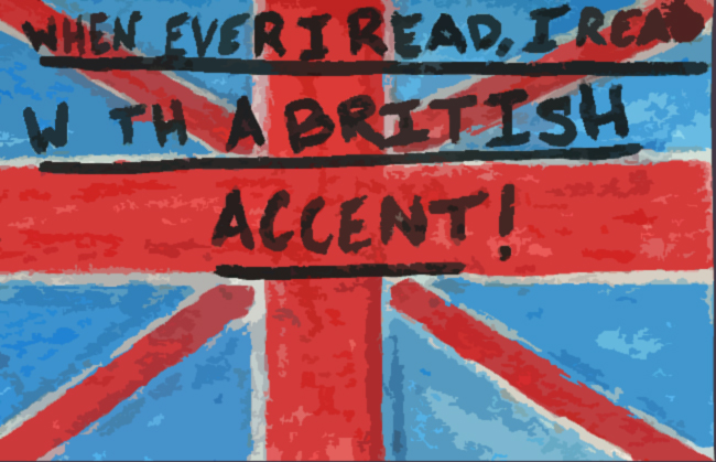 How good is your British accent? How good does it need to be?