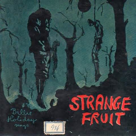 """Strange Fruit"" - Billie Holiday"